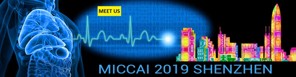 MICCAI 2019 – 13-17 October<br>in Shenzhen, China